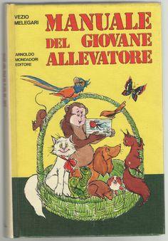 Vezio Melegari MANUALE DEL GIOVANE ALLEVATORE Mondadori 1974 Elena Pongiglione