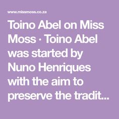 Toino Abel on Miss Moss · Toino Abel was started by Nuno Henriques with the aim to preserve the tradition of Portuguese reed basket weaving. Nuno's great-grandfather José began his basket-weaving business in the small Portuguese village of Castanheira, and today the business is still run by Nuno's…