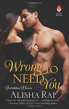 Wrong to Need You: Forbidden Hearts by Alisha Rai https://www.amazon.com/dp/006256675X/ref=cm_sw_r_pi_dp_U_x_8c0lAbP0T5F59