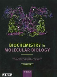 Biochemistry and molecular biology / Despo Papachristodoulou, Alison Snape, William H. Elliott, Daphne C. Elliott -- 5th ed., 2014