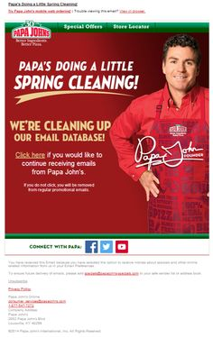 "Papa John's - Spring Cleaning reengagement email. ""If you do not click, you will be removed from regular promotional emails."""