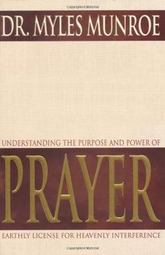 Understanding The Purpose And Power Of Prayer by Myles Munroe,http://www.amazon.com/dp/088368442X/ref=cm_sw_r_pi_dp_9nZtsb1TTBMZ1640