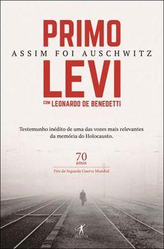 Assim foi Auschwitz , Primo Levi, Leonardo de Benedetti. Compre livros na Fnac.pt