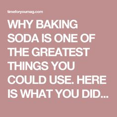 WHY BAKING SODA IS ONE OF THE GREATEST THINGS YOU COULD USE. HERE IS WHAT YOU DIDN'T KNOW BAKING SODA COULD DO | Time For You
