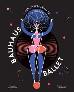 Inspired by the eccentric and innovative Bauhaus Triadic Ballet, watch the dancers as they leap, spin and kick their way through this beautiful pop-up book. Art Bauhaus, Design Bauhaus, Wassily Kandinsky, Walter Gropius, Piet Mondrian, Ballet Words, Pop Up, Ballet Illustration, Ballet Posters