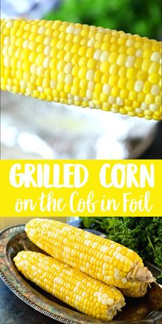 Grilled Corn On Cob, Grilled Vegetables, Grilled Corn Recipe, Corn Butter Recipe, Grilling Sides, Grilling Corn In Foil, Cook Corn On Grill, How To Grill Corn, Sides On The Grill