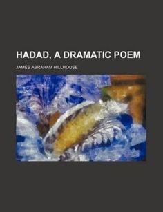 Hadad, a Dramatic Poem NEW by James Abraham Hillhouse