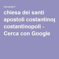 chiesa dei santi apostoli costantinopoli - Cerca con Google