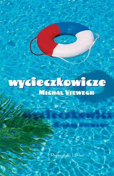 Wycieczkowicze (Účastníci zájezdu) | Michal Viewegh • Polish edition by Prószyński i S-ka