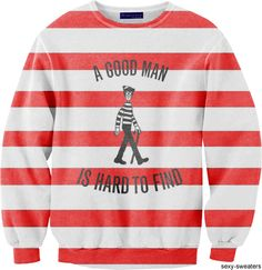 "Where's Waldo Sweater : ""A Good Man is Hard to Find"" ...love it!!"