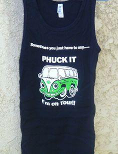 PHUCK IT  I'm On Tour   Phish  Style Lot  by sherrishempdesigns, $20.00
