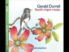 Gerald Durrell: Repülő virágok mezeje - hangoskönyv Gerald Durrell, Marvel, Painting, Art, Youtube, Products, Art Background, Painting Art, Kunst