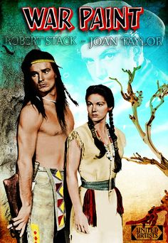 War Paint 1953 Joan Taylor, Robert Stack, Western Movies, Hollywood Actor, War Paint, Native American Indians, Film Poster, Movie Posters, Actors & Actresses