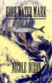 High-Water Mark by Nicole Dixon (The Porcupine's Quill): These ten tightly written stories, touched with humour, focus on characters pursuing romantic and professional desires, and encountering and recovering from betrayal and heartbreak.