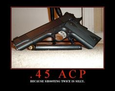 I love the 45 ACP. I like all my guns. 45 Colt & my 44 mag! But, the 45 ACP is my first love! Colt 1911, Colt 45, 1911 Pistol, Funny Gun Quotes, Funny Memes, Badass Quotes, It's Funny, Funny Facts, Funny Signs