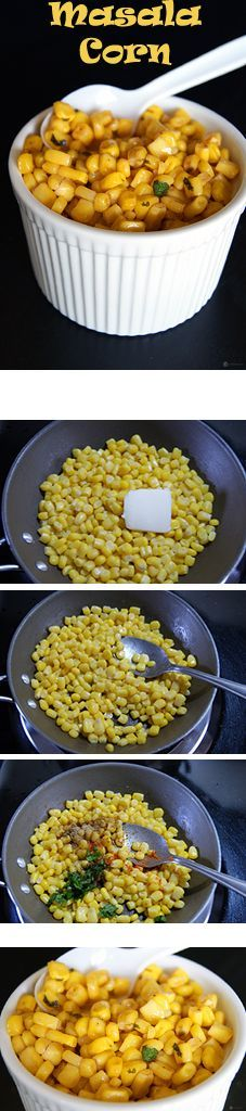 Masala Corn - A super easy, healthy and extremely flavorful anytime snack. Sweet Corn tossed with butter (vegan / regular) and wonderful Indian spices.