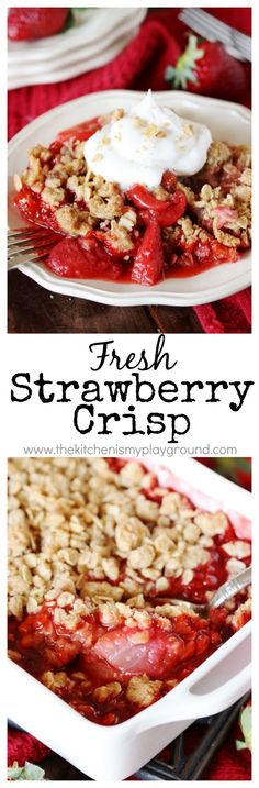Fresh Strawberry Crisp - a perfectly simple, perfectly delicious strawberry dessert! www.thekitchenismyplayground.com