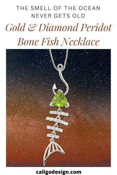 Gold & Diamond Peridot Bone Fish Necklace - Fish Jewelry by Caligo Design - Nature Inspired Jewelry - #fishPendant #DiamondfishNecklace #bonefishJewelry #bonefishNecklace #peridotOceanJewelry #peridotFishNecklace #diamondFishNecklace #oceanNecklace #seaJewelry #seaLifePendant #oceanJewelry #GoldfishJewelry #seaLifeJewelry #seaLifeNecklace #oceanLifeNecklace #natureInspiredJewelry #14kDiamondFishNecklace Sea Jewelry, Nautical Jewelry, White Gold Jewelry, Nature Inspired, Peridot, Bones, Ocean, Fish, Diamond