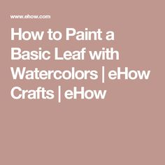 How to Paint a Basic Leaf with Watercolors | eHow Crafts | eHow