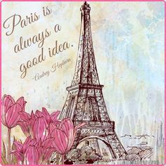 Paris is always a good idea.