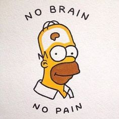 Doooh No brain no pain wallpaper funny D'oooh No brain no pain – - diy tattoo images Simpsons Tattoo, Simpsons Drawings, Funny Drawings, Quote Drawings, Funny Sketches, Random Drawings, Easy Drawings, Mood Wallpaper, Cartoon Wallpaper