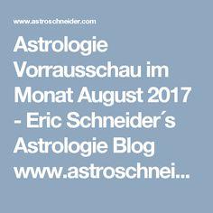 Astrologie im Monat August 2017 Monat August, Tarot, Schneider, Blog, Astrology, Sentence Connectors, Zodiac Constellations, Horoscope, Tarot Cards