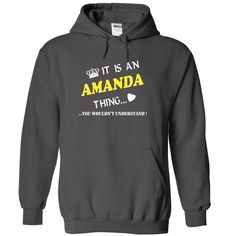 Its is a/an AMANDA thing you wouldnt understand T Shirts, Hoodies. Check price ==► https://www.sunfrog.com/No-Category/Its-is-aan-AMANDA-thing-you-wouldnt-understand-9670-Charcoal-11283476-Hoodie.html?41382