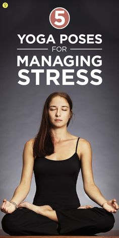 5 Yoga Poses for Managing Stress
