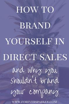 How to Brand Yourself in Direct Sales & Why You Shouldn't Brand Your Company Branding Your Business, Personal Branding, Business Tips, Online Business, Business Writing, Business Photos, Direct Marketing, Sales And Marketing, Business Marketing