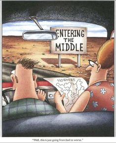 """Well, this is just going from bad to worse"" The Far Side by Gary Larson Far Side Cartoons, Far Side Comics, Funny Cartoons, Funny Comics, Gary Larson Cartoons, Haha Funny, Funny Jokes, Funny Stuff, Funny Things"