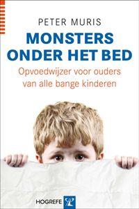Monsters onder het bed : opvoedwijzer voor ouders van bange kinderen ...