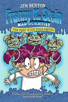 The Fran with Four Brains (Franny K. Stein, Mad Scientist) by Jim Benton. $4.97. Author: Jim Benton. 112 pages. Publisher: Simon & Schuster Books for Young Readers (June 18, 2013)