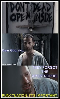 TWD Dont open dead inside, missed apostrophe. Punctuation is important!