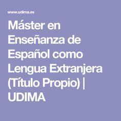 Máster en Enseñanza de Español como Lengua Extranjera (Título Propio)   UDIMA Foreign Language