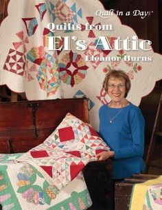 Quilts From El'S Attic [Paperback] [Jan Eleanor Burns Antique Quilts, Vintage Quilts, Midnight Quilt Show, Traditional Quilt Patterns, Quilt In A Day, Blackbird Designs, Quilting For Beginners, Beginner Quilting, Quilting Tutorials