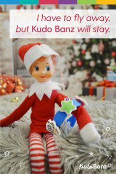 Christmas Eve: Goodbye Elf. Christmas Day: Hello Kudo Banz. Ideas for elf, elf ideas for christmas, elf kid ideas.