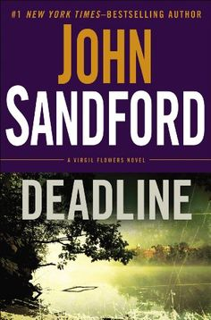 Deadline (A Virgil Flowers Novel, #8) by John Sandford - Virgil Flowers is a character that originated in the Prey/Lucas Davenport series