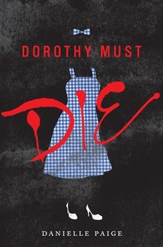 Dorothy Must Die by Danielle Paige ... SUCH a good book! Once I finished my borrowed library copy, I went out and bought the first and second (The Wicked Will Rise) books!!! SRW