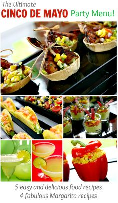 Amazing Cinco De Mayo Menu with 5 food recipes and 4 fabulous Margarita Recipes!