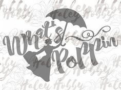 What's Poppin Mary Poppins Disney Shirt Design SVG Silhouette Cut File PNG by HobbyHaley on Etsy