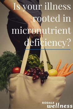 Is your illness rooted in micronutrient deficiency?