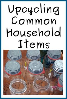 Upcycling Common Household Items