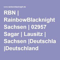 RBN   RainbowBlacknight Sachsen   02957 Sagar   Lausitz   Sachsen  Deutschland