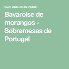 Bavaroise de morangos - Sobremesas de Portugal