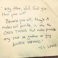 Free Will quote by CS Lewis Great Quotes, Quotes To Live By, Me Quotes, Inspirational Quotes, People Quotes, Lyric Quotes, The Words, Cool Words, I Look To You