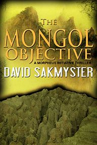 The Mongol Objective, book 2 of the Morpheus Initiative series, by David Sakmyster - Supernatural Thriller/Action