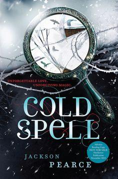 Cover Reveal: Cold Spell (Fairytale Retellings #4) - Jackson Pearce