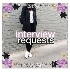 """""""/ ♛ INTERVIEW REQUESTS \"""" by the-cute-tippers-xo ❤ liked on Polyvore featuring art and cutepolyinterviews"""