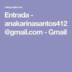 Entrada - anakarinasantos412@gmail.com - Gmail