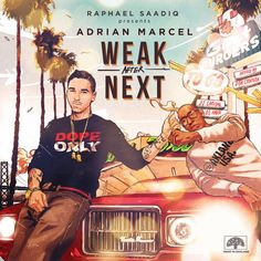 Adrian Marcel - Weak After Next